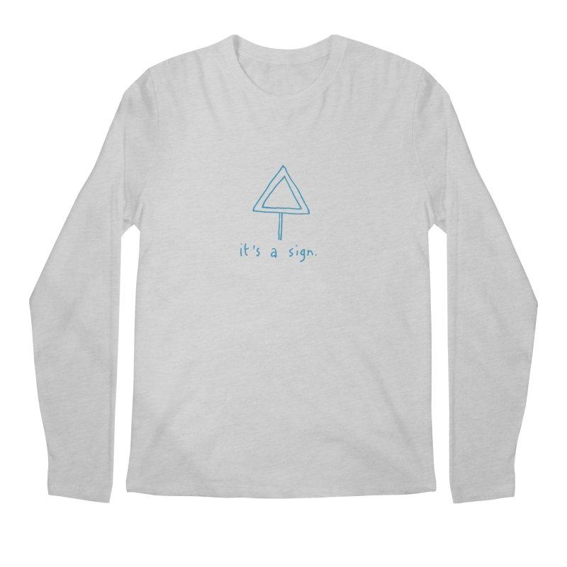 it's a sign. Men's Regular Longsleeve T-Shirt by MAKI Artist Shop