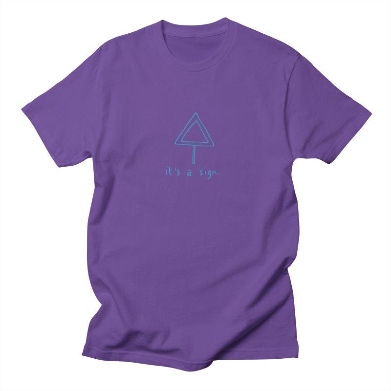 it's a sign. Men's T-shirt by MAKI Artist Shop