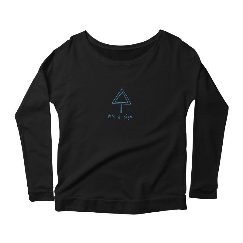 it's a sign. Women's Scoop Neck Longsleeve T-Shirt by MAKI Artist Shop