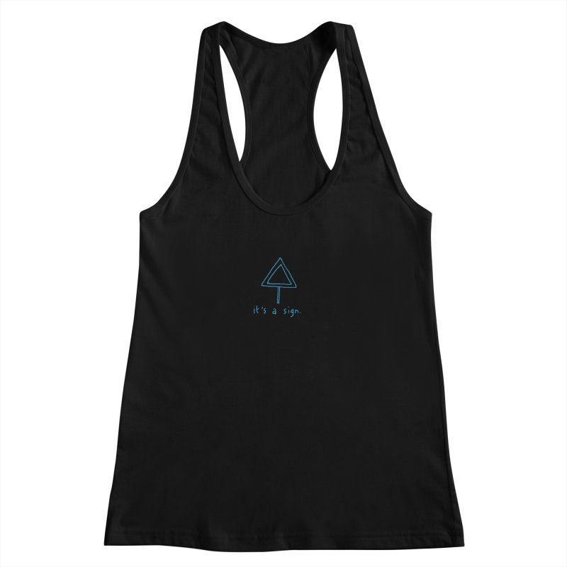 it's a sign. Women's Racerback Tank by MAKI Artist Shop