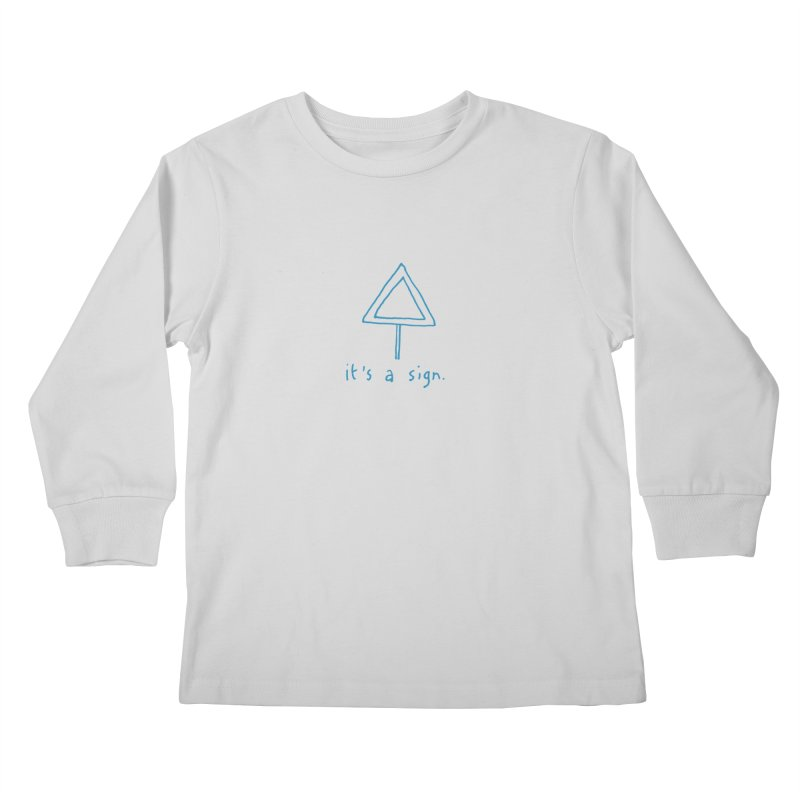 it's a sign. Kids Longsleeve T-Shirt by MAKI Artist Shop