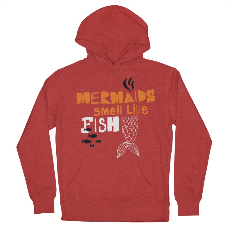 Mermaids Smell Like Fish Women's Pullover Hoody by MAKI Artist Shop