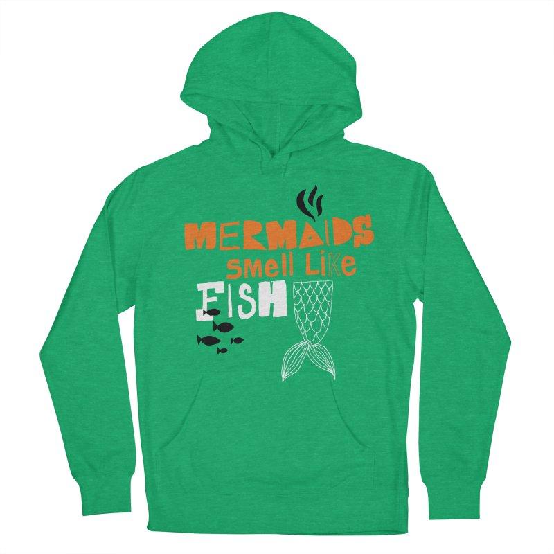 Mermaids Smell Like Fish Men's Pullover Hoody by MAKI Artist Shop