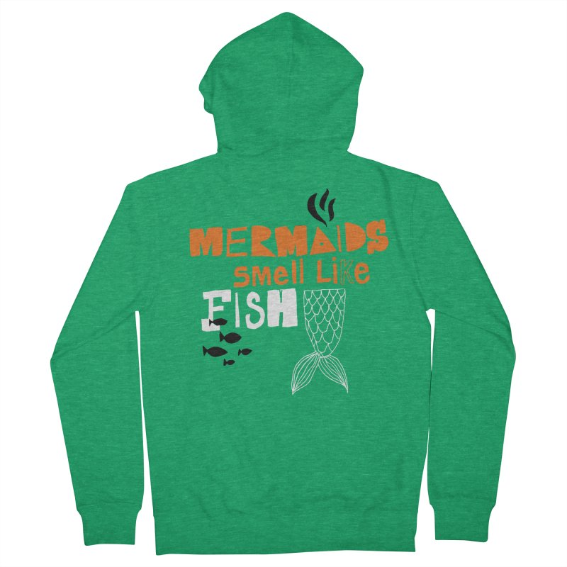 Mermaids Smell Like Fish Women's Zip-Up Hoody by MAKI Artist Shop