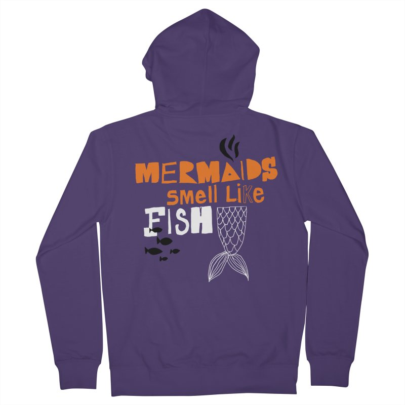Mermaids Smell Like Fish Women's Zip-Up Hoody by MAKI Artist Shop