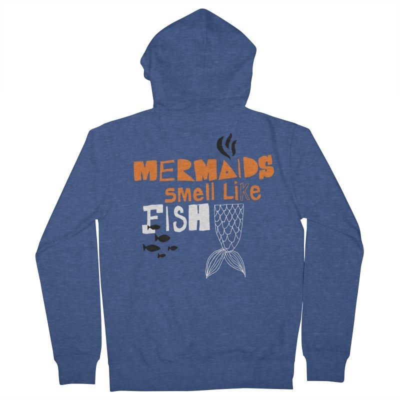 Mermaids Smell Like Fish Men's Zip-Up Hoody by MAKI Artist Shop