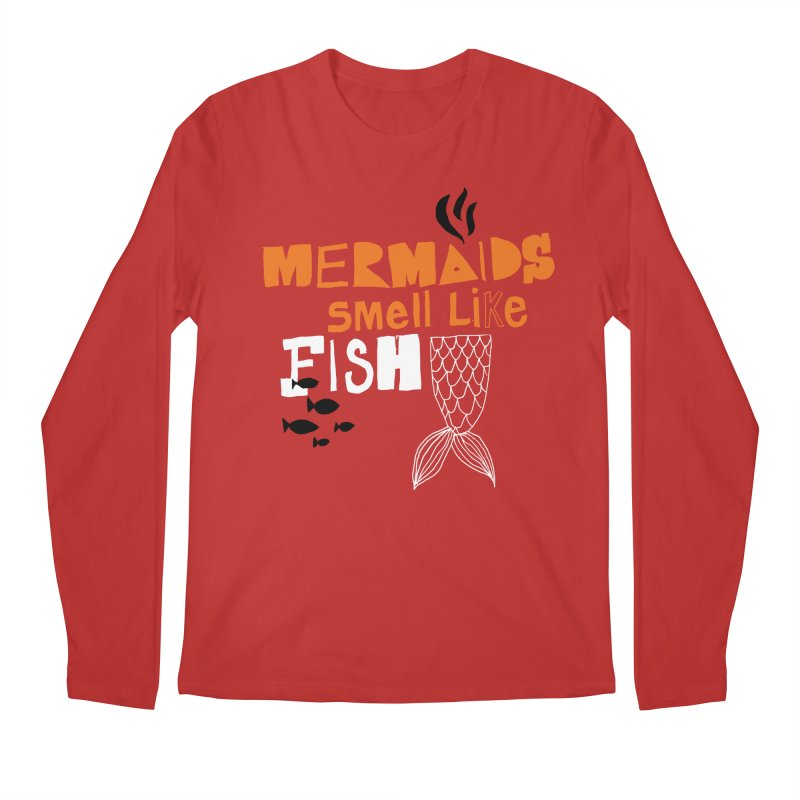 Mermaids Smell Like Fish Men's Longsleeve T-Shirt by MAKI Artist Shop