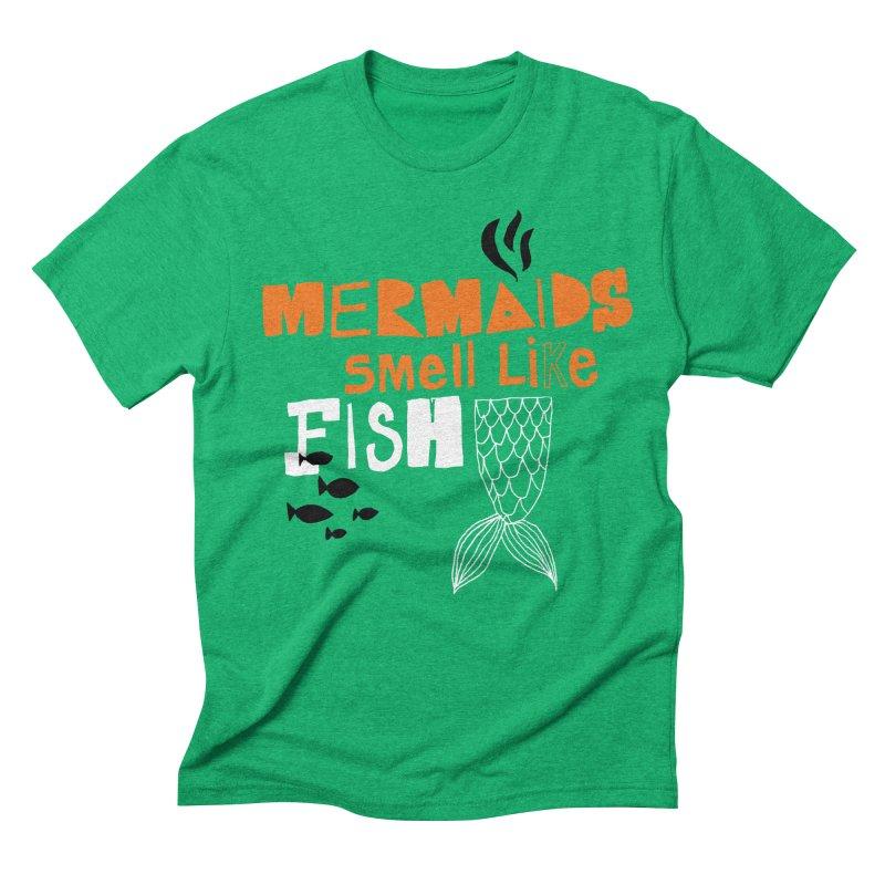 Mermaids Smell Like Fish   by MAKI Artist Shop