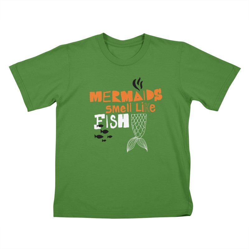 Mermaids Smell Like Fish Kids T-Shirt by MAKI Artist Shop