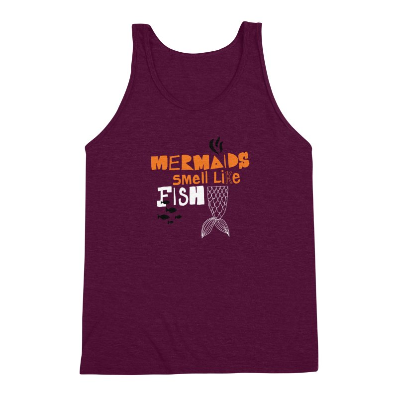 Mermaids Smell Like Fish Men's Triblend Tank by MAKI Artist Shop