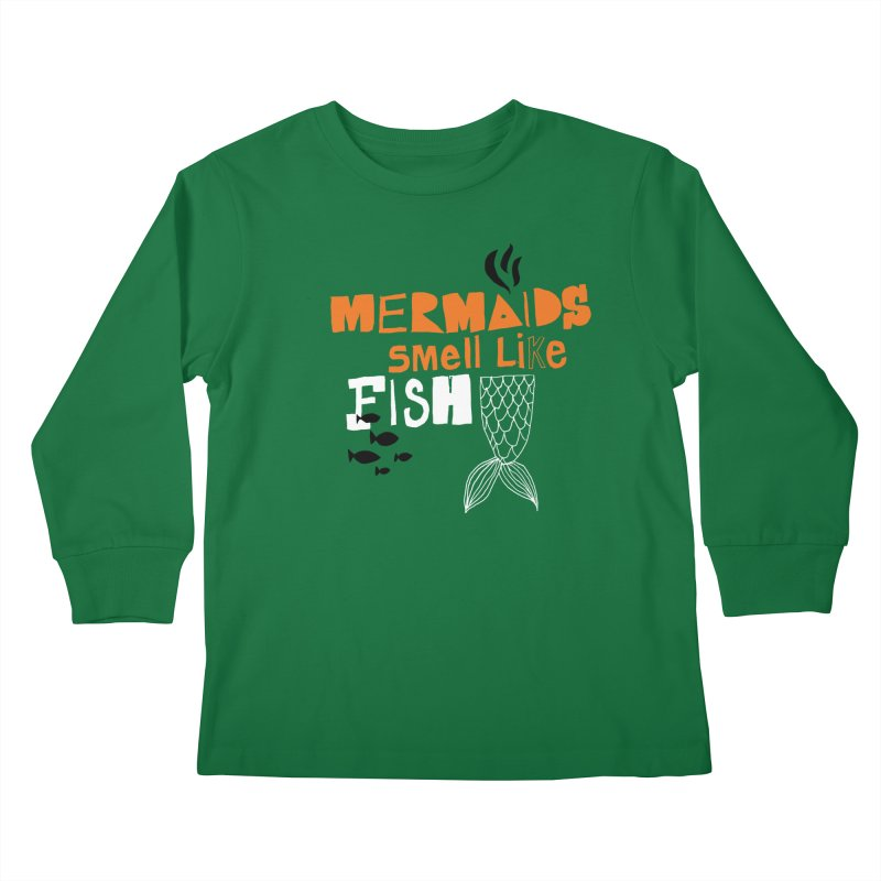Mermaids Smell Like Fish Kids Longsleeve T-Shirt by MAKI Artist Shop