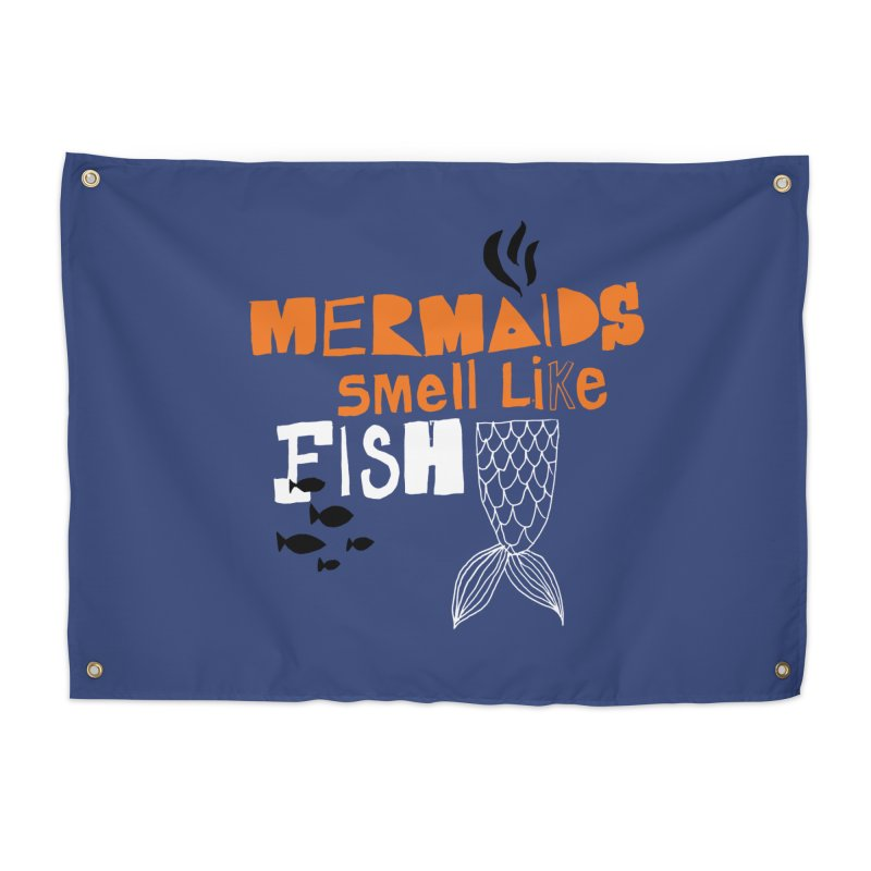 Mermaids Smell Like Fish Home Tapestry by MAKI Artist Shop