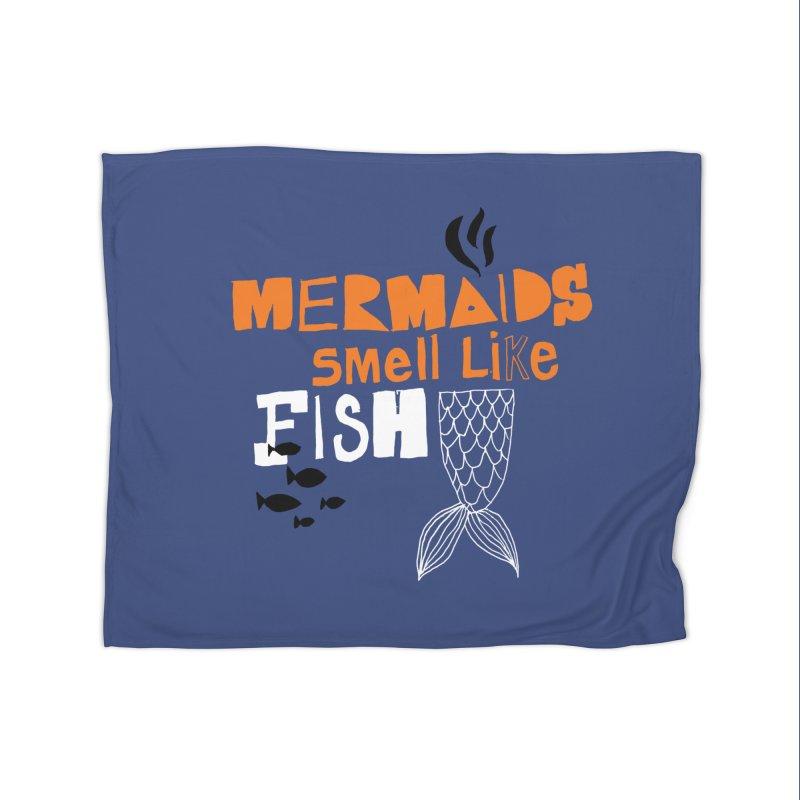 Mermaids Smell Like Fish Home Blanket by MAKI Artist Shop