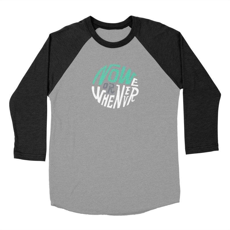 Now or Whenever Men's Baseball Triblend Longsleeve T-Shirt by MAKI Artist Shop