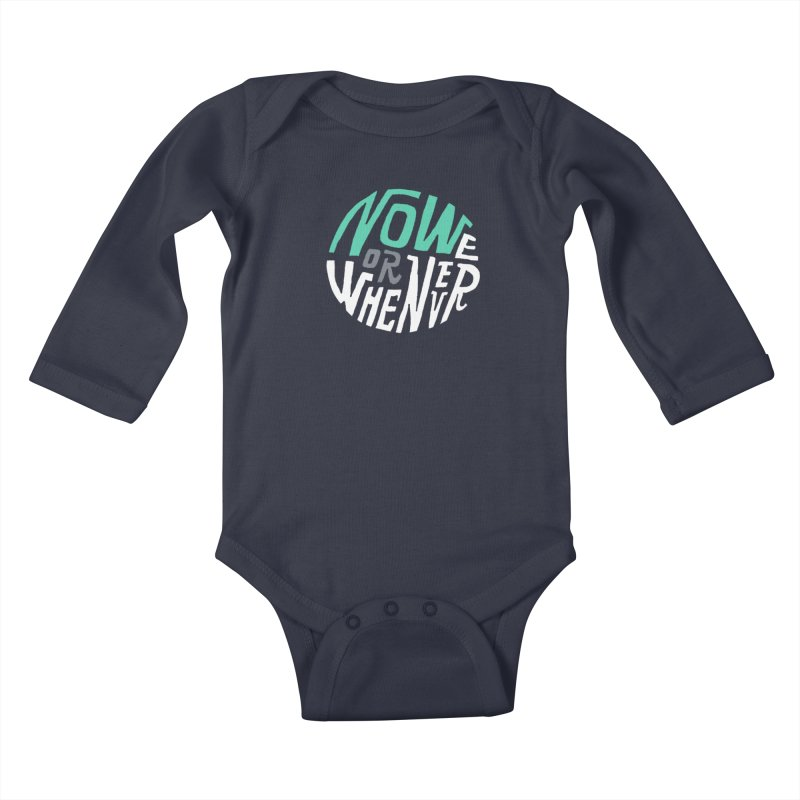 Now or Whenever Kids Baby Longsleeve Bodysuit by MAKI Artist Shop
