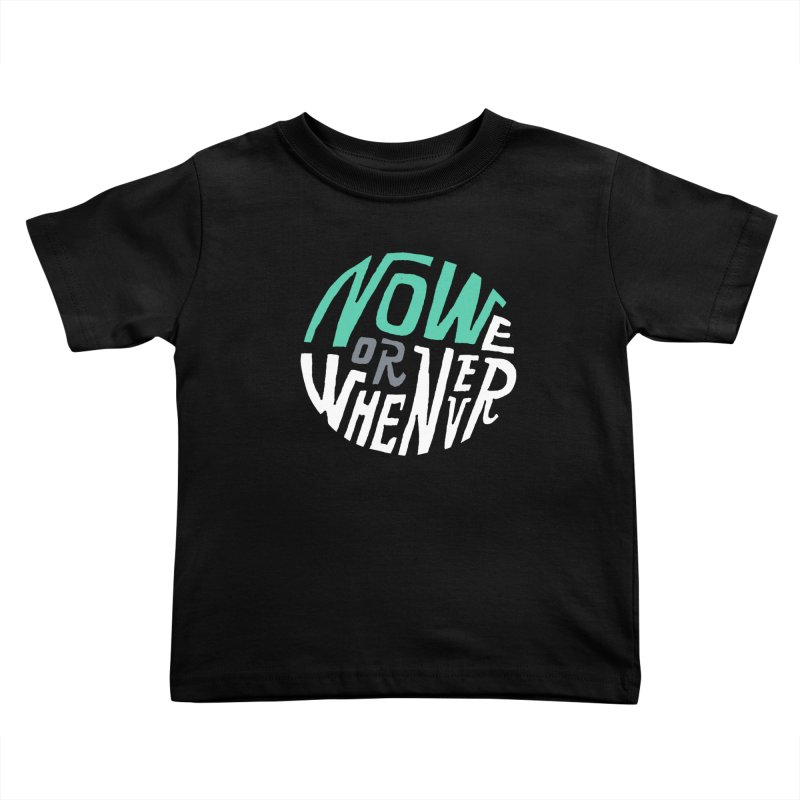 Now or Whenever   by MAKI Artist Shop