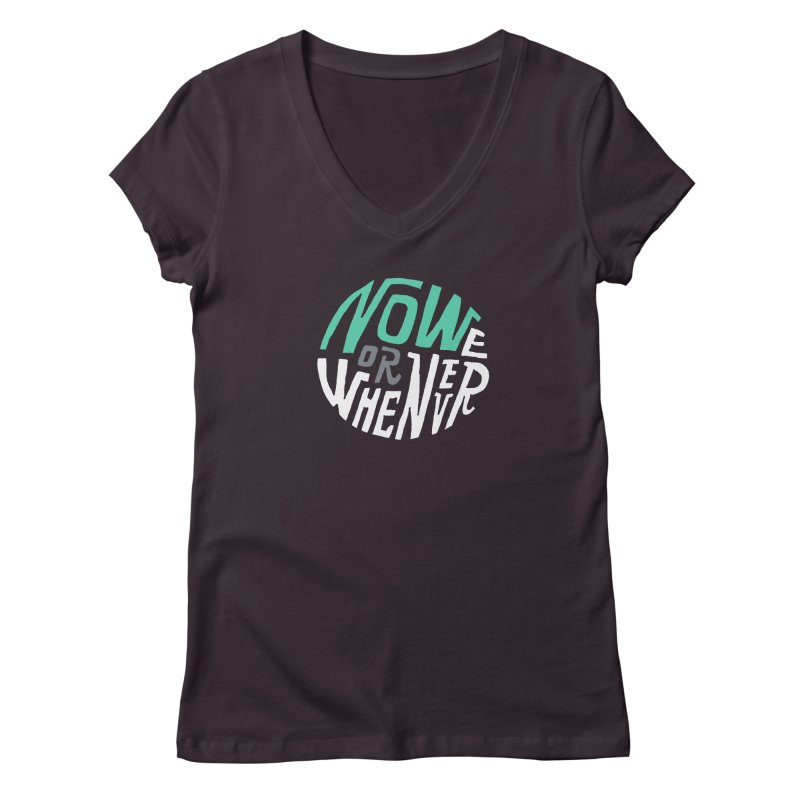 Now or Whenever Women's V-Neck by MAKI Artist Shop