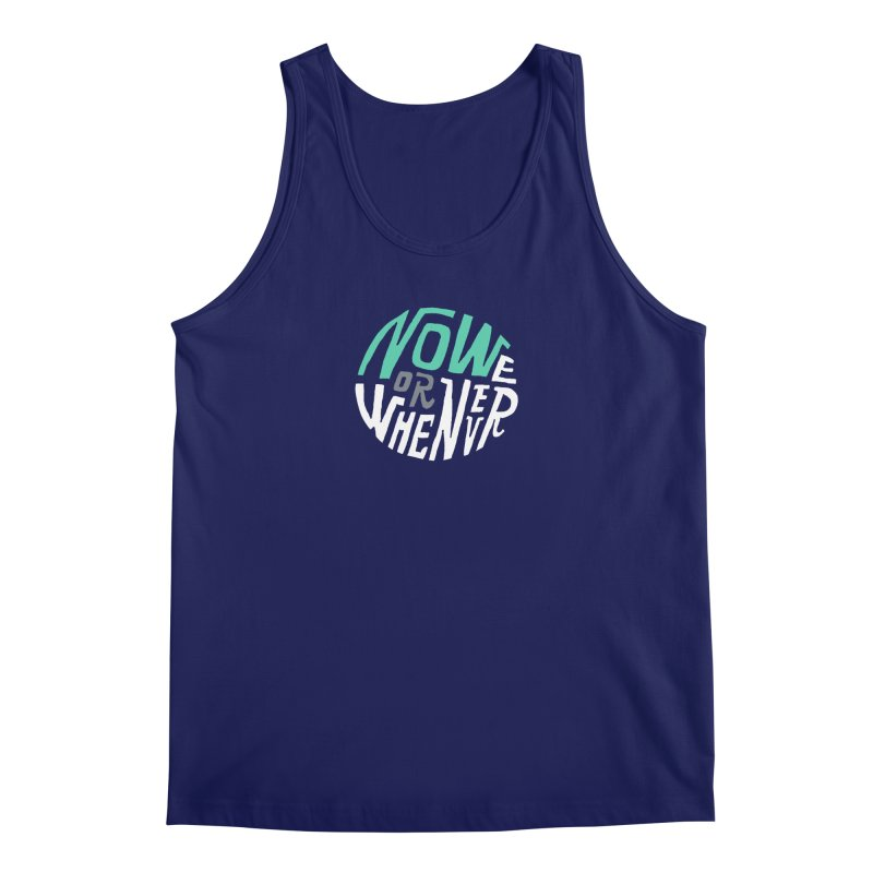 Now or Whenever Men's Tank by MAKI Artist Shop