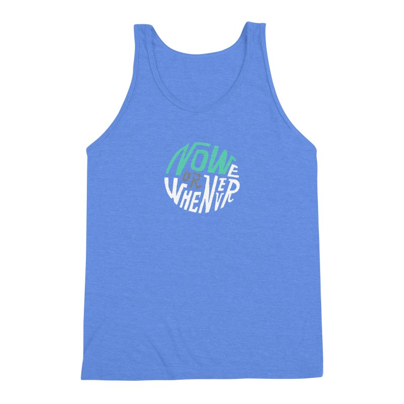 Now or Whenever Men's Triblend Tank by MAKI Artist Shop