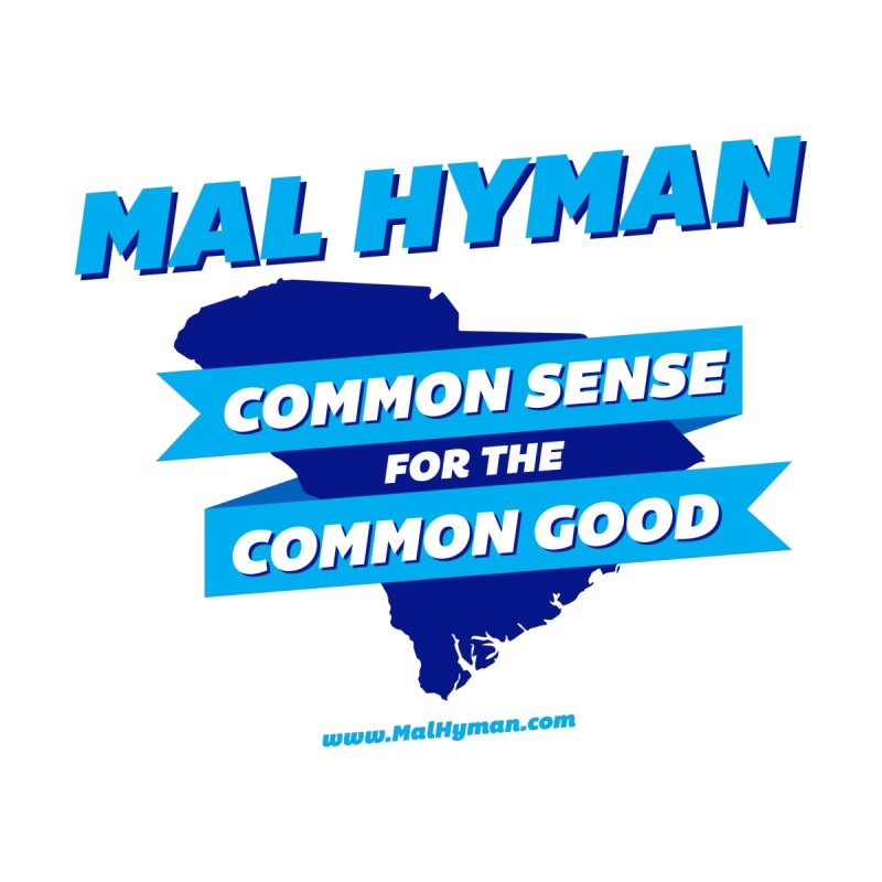 Common Sense For The Common Good by Shop Mal Hyman for Congress