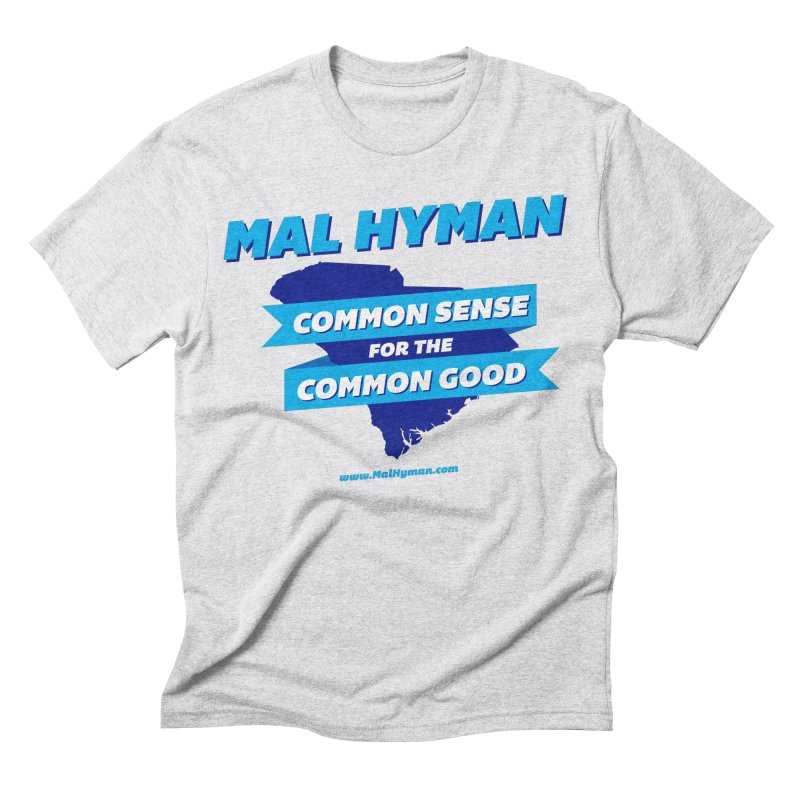 Common Sense For The Common Good Men's Triblend T-Shirt by Shop Mal Hyman for Congress