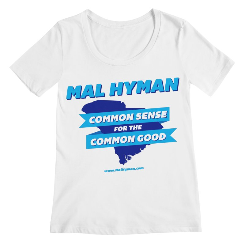 Common Sense For The Common Good Women's Regular Scoop Neck by Shop Mal Hyman for Congress
