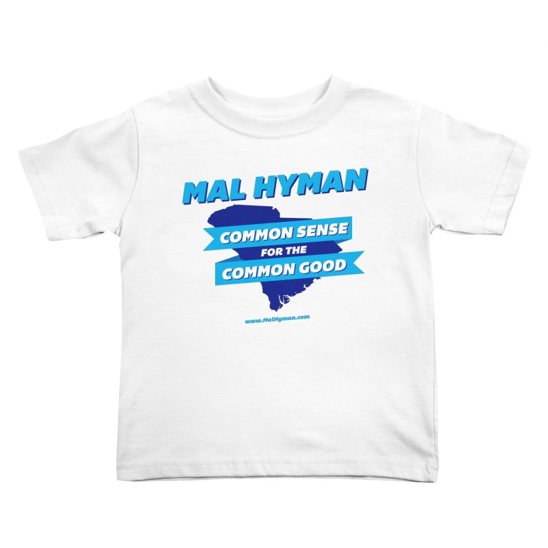 Common Sense For The Common Good Kids Toddler T-Shirt by Shop Mal Hyman for Congress