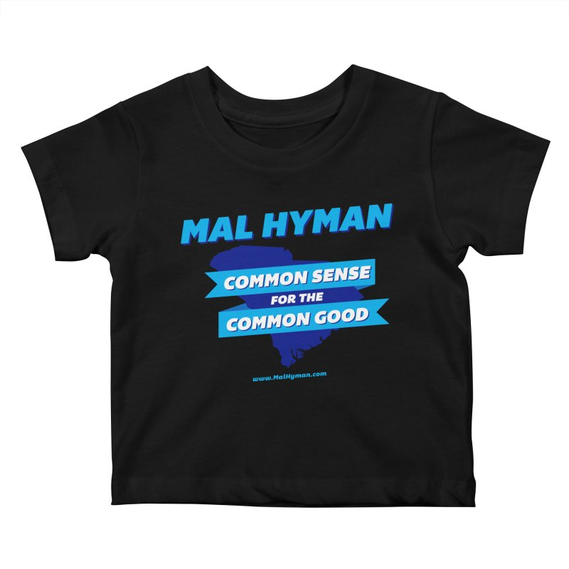 Common Sense For The Common Good Kids Baby T-Shirt by Shop Mal Hyman for Congress