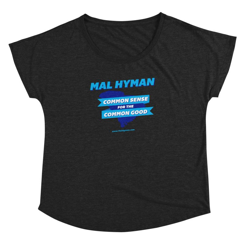 Common Sense For The Common Good Women's Dolman Scoop Neck by Shop Mal Hyman for Congress