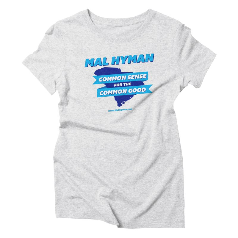 Common Sense For The Common Good Women's Triblend T-Shirt by Shop Mal Hyman for Congress
