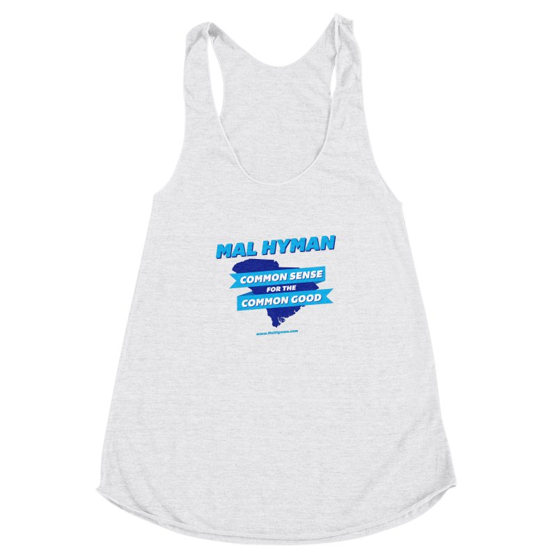 Common Sense For The Common Good Women's Racerback Triblend Tank by Shop Mal Hyman for Congress