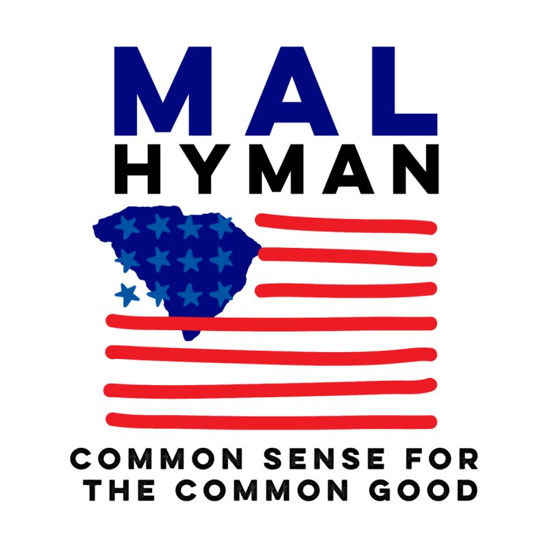 Mal Hyman SC Flag by Shop Mal Hyman for Congress