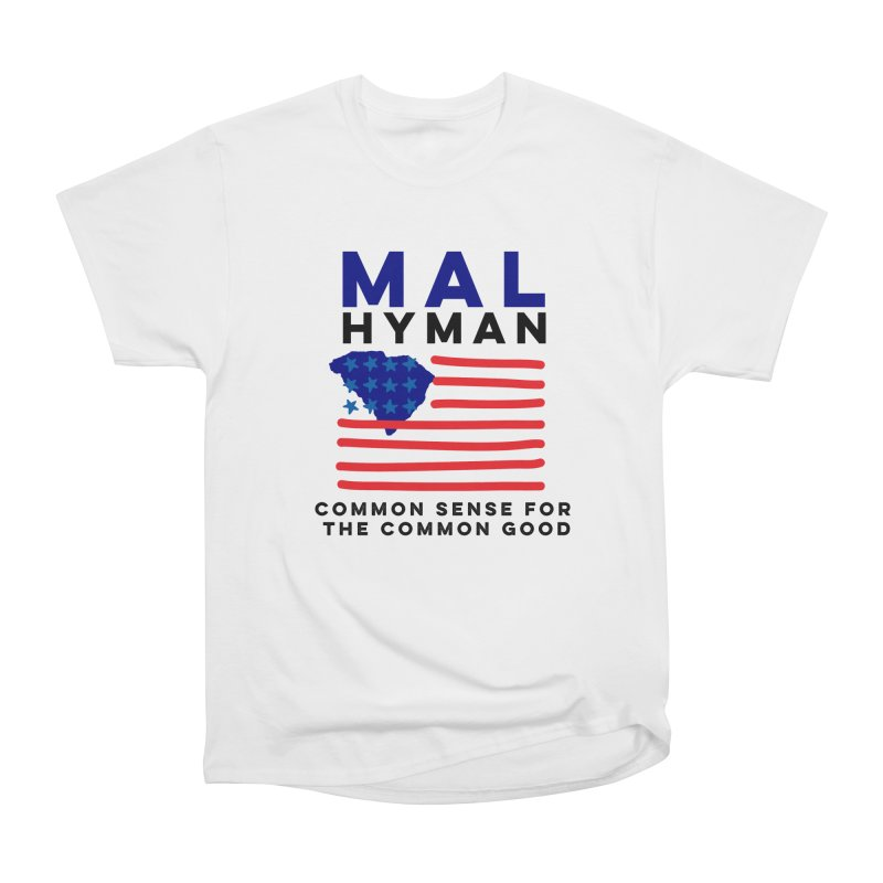 Mal Hyman SC Flag Women's Heavyweight Unisex T-Shirt by Shop Mal Hyman for Congress