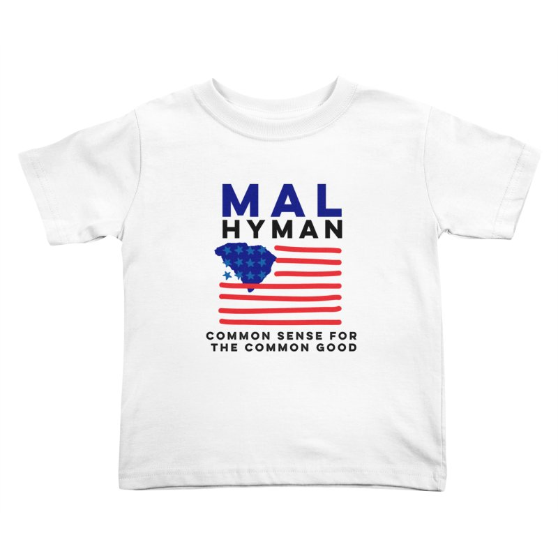 Mal Hyman SC Flag Kids Toddler T-Shirt by Shop Mal Hyman for Congress