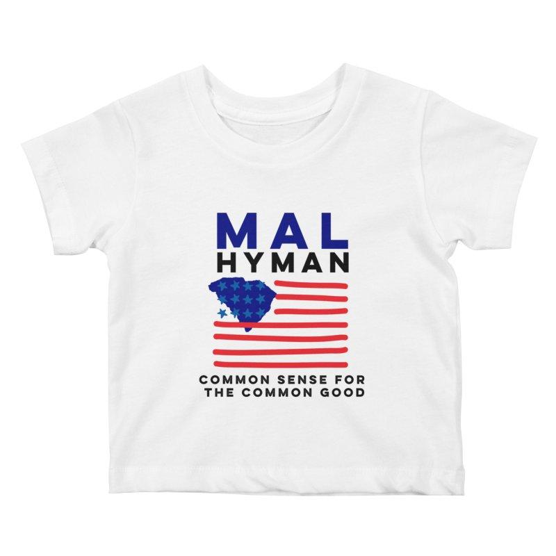 Mal Hyman SC Flag Kids Baby T-Shirt by Shop Mal Hyman for Congress