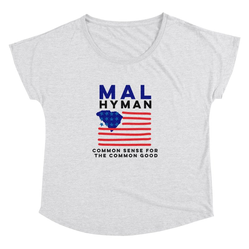 Mal Hyman SC Flag Women's Dolman Scoop Neck by Shop Mal Hyman for Congress
