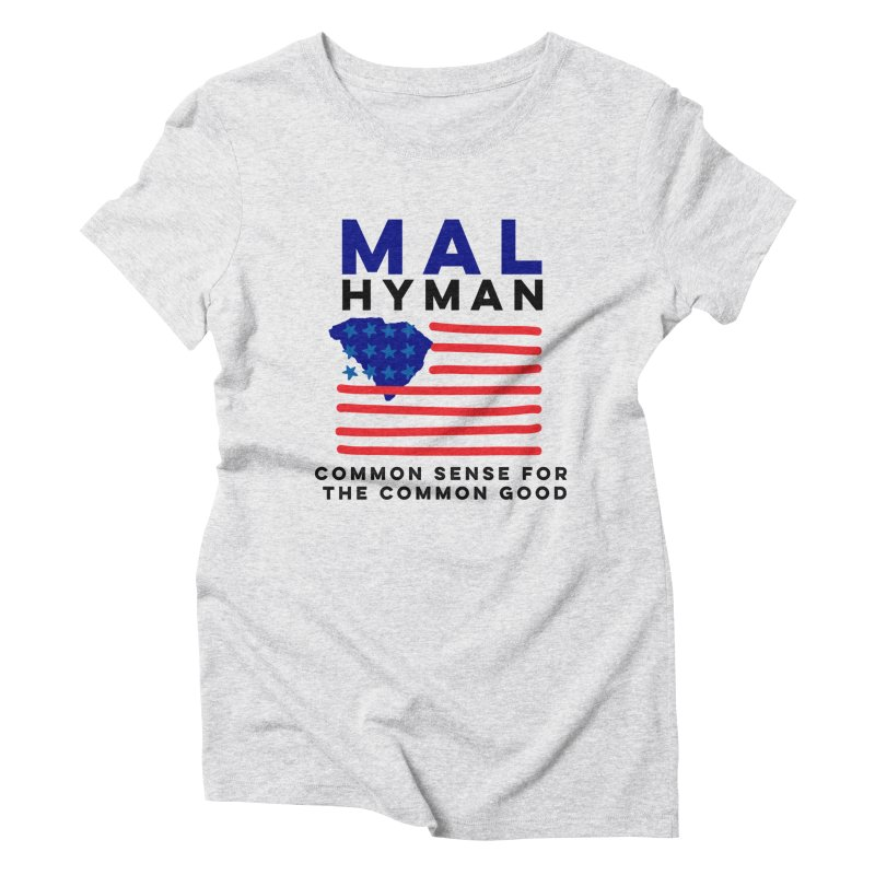 Mal Hyman SC Flag Women's Triblend T-Shirt by Shop Mal Hyman for Congress