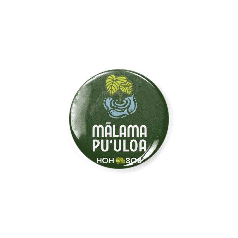Mālama Pu`uloa Logo Gear Accessories Button by malamapuuloa's Artist Shop