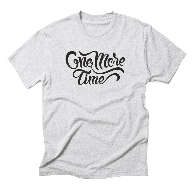 ONE MORE TIME Men's Triblend T-Shirt by Malcom clothing