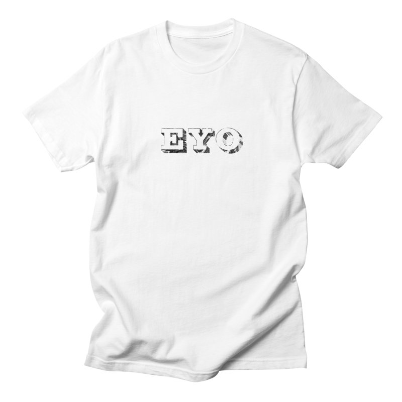 "EYO (Pronunciation ""A-O"") Women's Unisex T-Shirt by malsarthegreat's Artist Shop"