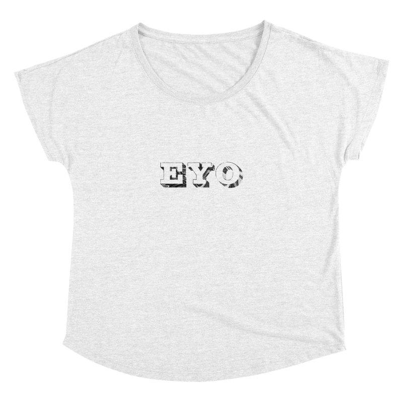 "EYO (Pronunciation ""A-O"") Women's Dolman by malsarthegreat's Artist Shop"