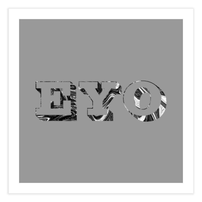 "EYO (Pronunciation ""A-O"") Home Fine Art Print by malsarthegreat's Artist Shop"