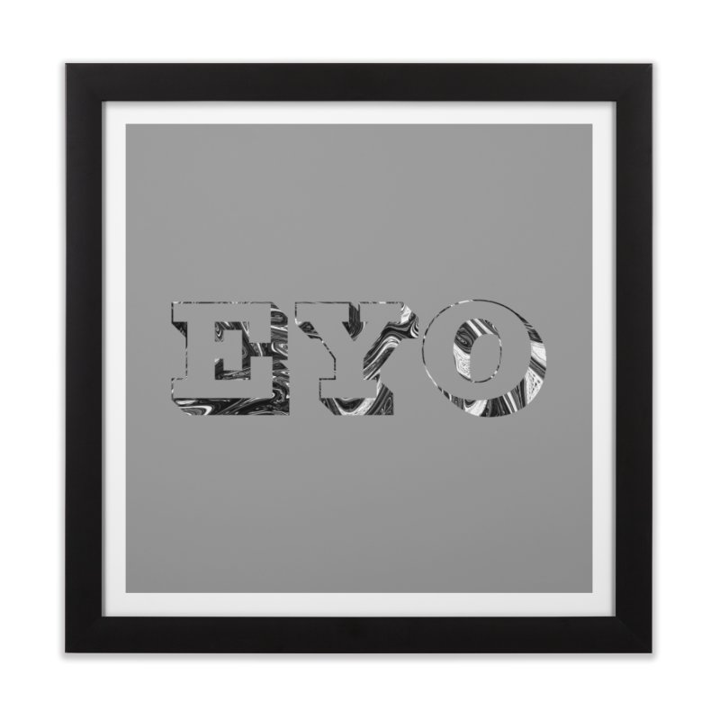 "EYO (Pronunciation ""A-O"") Home Framed Fine Art Print by malsarthegreat's Artist Shop"