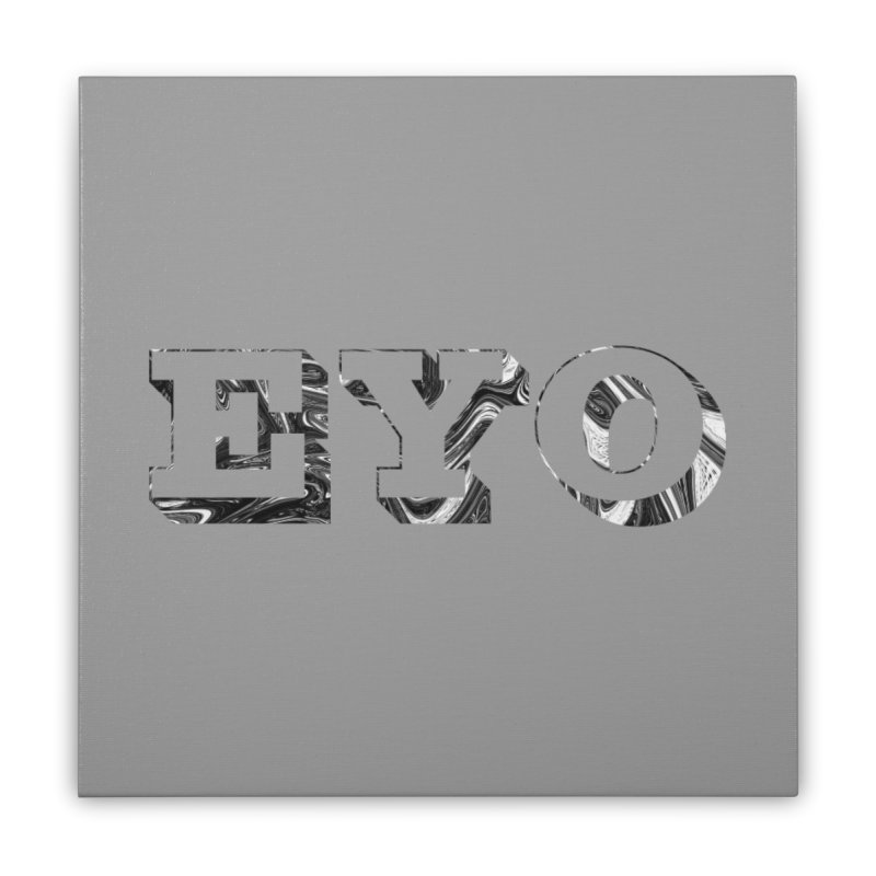 "EYO (Pronunciation ""A-O"") Home Stretched Canvas by malsarthegreat's Artist Shop"