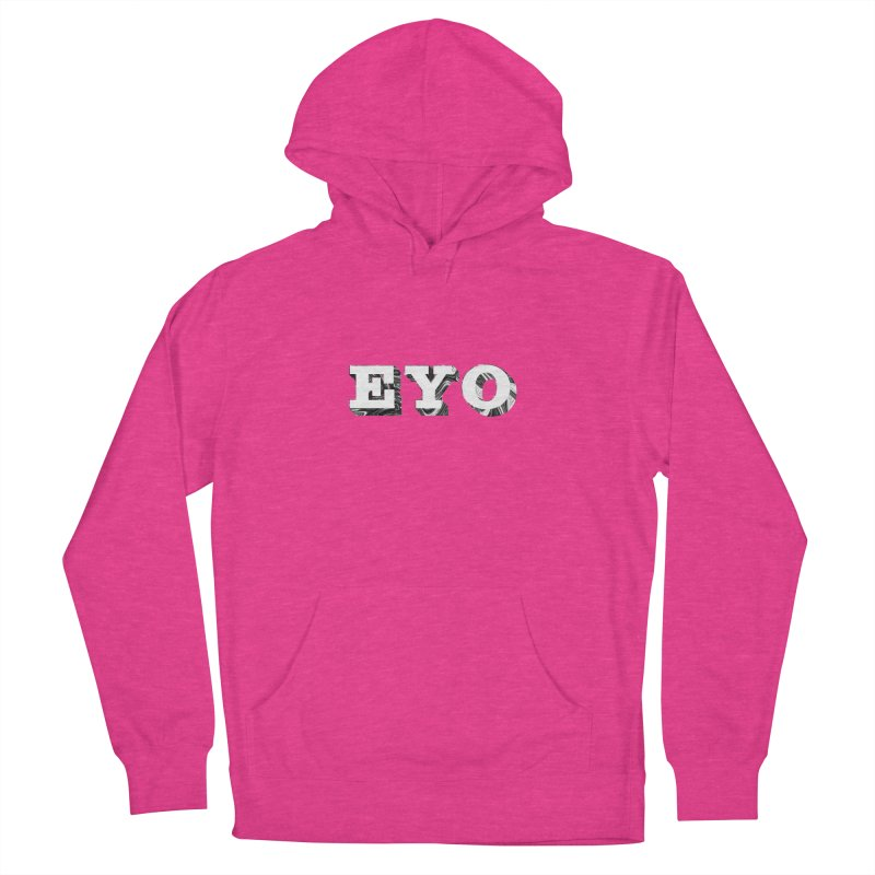 "EYO (WHITE TEXT) (Pronunciation ""A-O"") Women's Pullover Hoody by malsarthegreat's Artist Shop"