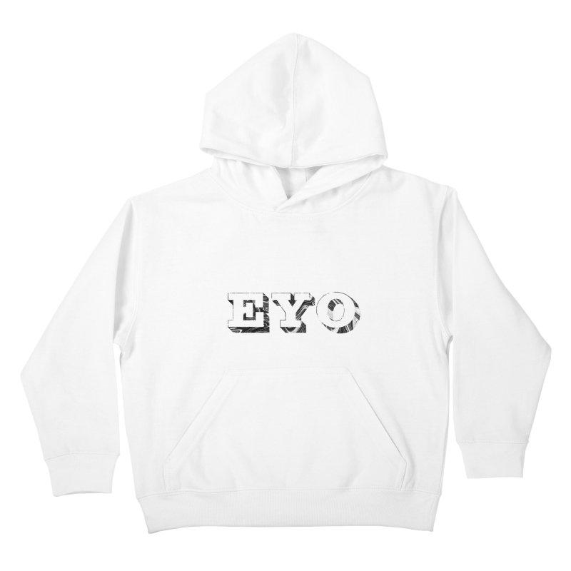 "EYO (WHITE TEXT) (Pronunciation ""A-O"") Kids Pullover Hoody by malsarthegreat's Artist Shop"