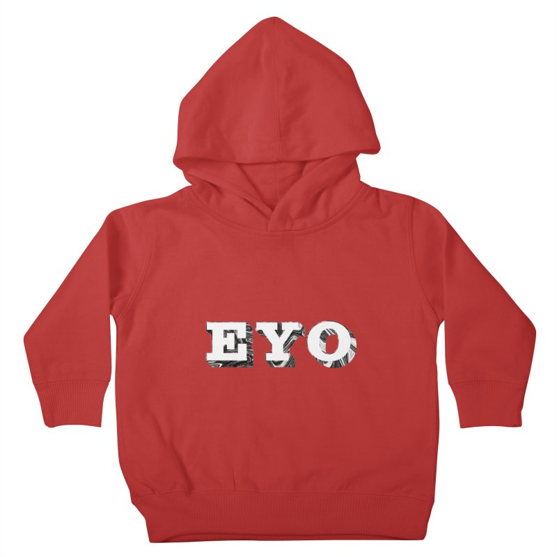 """EYO (WHITE TEXT) (Pronunciation """"A-O"""") Kids Toddler Pullover Hoody by malsarthegreat's Artist Shop"""