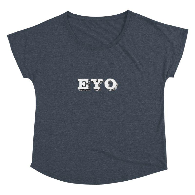 "EYO (WHITE TEXT) (Pronunciation ""A-O"") Women's Dolman by malsarthegreat's Artist Shop"