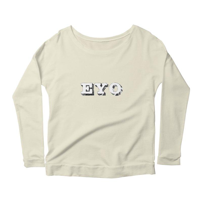 "EYO (WHITE TEXT) (Pronunciation ""A-O"") Women's Longsleeve Scoopneck  by malsarthegreat's Artist Shop"