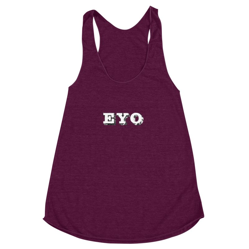 "EYO (WHITE TEXT) (Pronunciation ""A-O"") Women's Racerback Triblend Tank by malsarthegreat's Artist Shop"